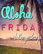 Aloha to My First Aloha Friday!!